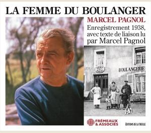 LA FEMME DU BOULANGER, AVEC TEXTE DE LIAISON LU PAR MARCEL PAGNOL