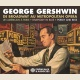 GEORGE GERSHWIN DE BROADWAY AU METROPOLITAN OPERA