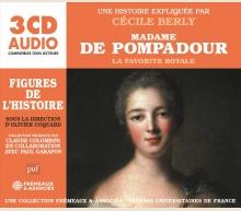 MADAME DE POMPADOUR - LA FAVORITE ROYALE - UNE BIOGRAPHIE EXPLIQUÉE