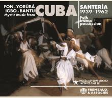 SANTERÍA, MYSTIC MUSIC FROM CUBA