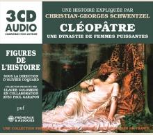 CLÉOPÂTRE - UNE DYNASTIE DE FEMMES PUISSANTES FIGURES DE L'HISTOIRE