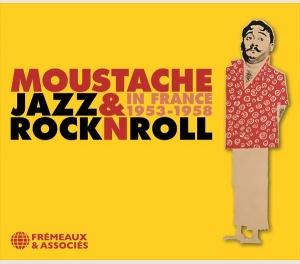 MOUSTACHE  - JAZZ & ROCK N ROLL IN FRANCE