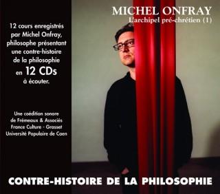 MICHEL ONFRAY - CONTRE HISTOIRE DE LA PHILOSOPHIE VOL 1