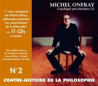 MICHEL ONFRAY - CONTRE HISTOIRE DE LA PHILOSOPHIE VOL 2