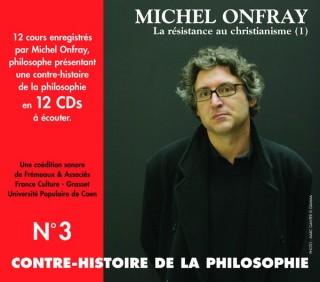 MICHEL ONFRAY - CONTRE HISTOIRE DE LA PHILOSOPHIE VOL 3