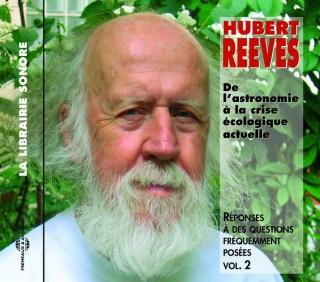 HUBERT REEVES - DE L'ASTRONOMIE A LA CRISE ECOLOGIQUE ACTUELLE