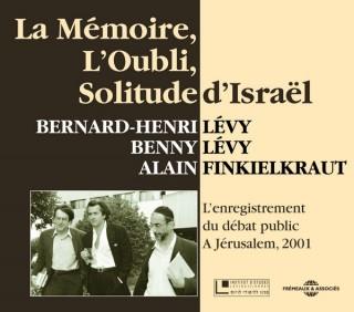 LA MEMOIRE, L'OUBLI, SOLITUDE D'ISRAEL - L'enregistrement du débat public à Jérusalem en 2001.