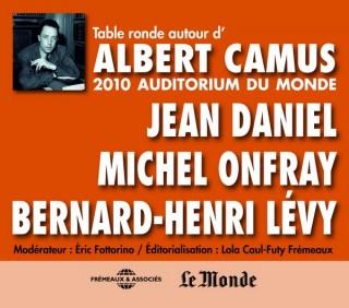 AUTOUR D'ALBERT CAMUS - TABLE RONDE A L'AUDITORIUM DU MONDE,2010