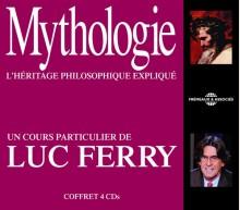 MYTHOLOGIE - UN COURS PARTICULIER DE LUC FERRY