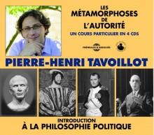 INTRODUCTION À LA PHILOSOPHIE POLITIQUE - LES MÉTAMORPHOSES DE L'AUTORITÉ