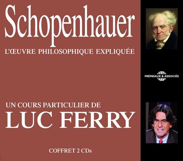 Luc Ferry - Schopenhauer - L'œuvre philosophique expliquée - Un cours particulier de Luc Ferry [MP3 ...