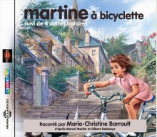 MARTINE A BICYCLETTE! SUIVI DE QUATRE AUTRES HISTOIRES