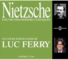 NIETZSCHE : UN COURS PARTICULIER DE LUC FERRY