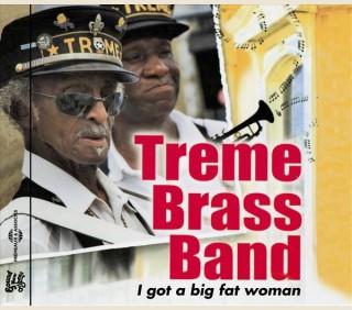 I GOT A BIG FAT WOMAN - TREME BRASS BAND