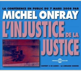 L'INJUSTICE DE LA JUSTICE - MICHEL ONFRAY