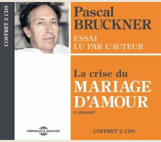 LA CRISE DU MARIAGE D'AMOUR - PASCAL BRUCKNER