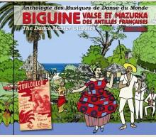 BIGUINE, VALSE ET MAZURKA DES ANTILLES FRANÇAISES 1940-1966