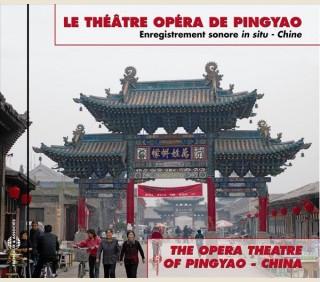 LE THEATRE OPERA DE PINGYAO - CHINE