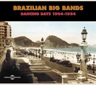 BRAZILIAN BIG BANDS (DANCING DAYS) 1904-1954