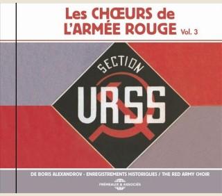 LES CHOEURS DE L'ARMÉE ROUGE DE BORIS ALEXANDROV - ENREGISTREMENTS HISTORIQUES - VOL. 3