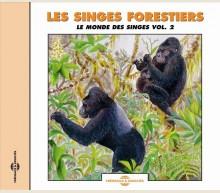 LE MONDE DES SINGES VOL 2 - LES SINGES FORESTIERS