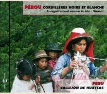PEROU CORDILLERES NOIRE ET BLANCHE ENREGISTREMENTS IN SITU PAR FRANCOIS JOUFFA
