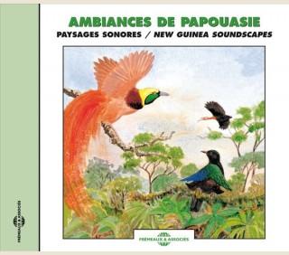 AMBIANCES DE PAPOUASIE - PAYSAGES SONORES
