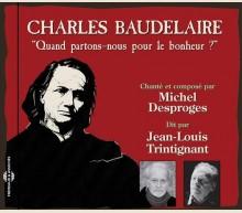 BAUDELAIRE : QUAND PARTONS-NOUS POUR LE BONHEUR ?