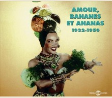 AMOUR BANANES ET ANANAS 1932 - 1950