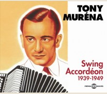 TONY MURÉNA - SWING ACCORDÉON - ANTHOLOGIE 1939-1949