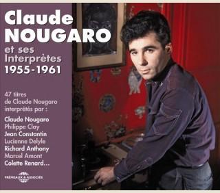 CLAUDE NOUGARO ET SES INTERPRÈTES 1955-1961