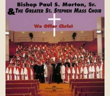 BISHOP MORTON & THE GREATER ST. STEPHEN MASS CHOIR