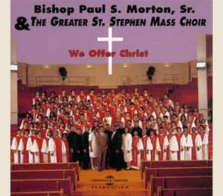 BISHOP MORTON & THE GREATER ST. STEPHEN MASS CHOIR