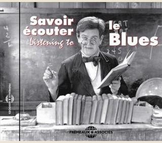 SAVOIR ECOUTER LE BLUES - LE DISQUE PEDAGOGIQUE