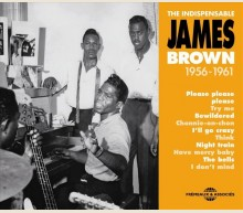 JAMES BROWN - THE INDISPENSABLE 1956-1961