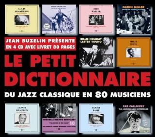 PETIT DICTIONNAIRE DU JAZZ CLASSIQUE EN 80 MUSICIENS