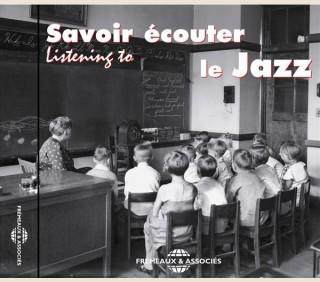 SAVOIR ECOUTER LE JAZZ - LE DISQUE PEDAGOGIQUE