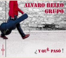 ¿ Y QUÉ PASÓ ! - ALVARO BELLO GRUPO