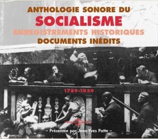 SOCIALISME : DISCOURS HISTORIQUES & DOCUMENTS SONORES
