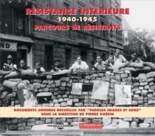 RÉSISTANCE INTÉRIEURE - PARCOURS DE RÉSISTANTS