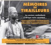 MEMOIRES DE TIRAILLEURS - LES ANCIENS COMBATTANTS D'AFRIQUE NOIRE