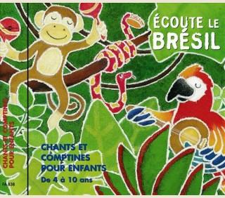 ECOUTE LE BRESIL - CHANTS ET COMPTINES POUR ENFANTS