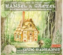 HÄNSEL & GRETEL / JEUX D' ENFANTS