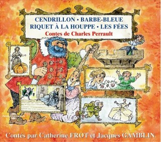 CENDRILLON - BARBE BLEUE - RIQUET A LA HOUPE - LES FEES