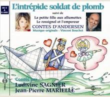 L'INTREPIDE SOLDAT DE PLOMB ET DEUX AUTRES CONTES - D'APRES ANDERSEN