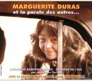 MARGUERITE DURAS ET LA PAROLE DES AUTRES