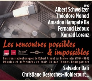 LES RENCONTRES POSSIBLES & IMPOSSIBLES (AVEC T.MONOD, A.SCHWEITZER,K.LORENZ)
