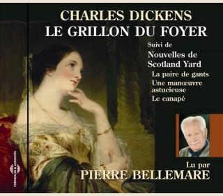 CHARLES DICKENS - LE GRILLON DU FOYER ET NOUVELLES DE SCOTLAND YARD