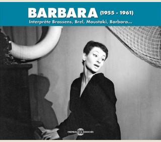 BARBARA INTERPRÈTE BRASSENS, BREL, MOUSTAKI, BARBARA… (1955 - 1961)