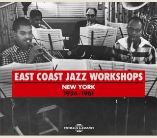 EAST COAST JAZZ WORKSHOPS NEW YORK (1954-1961)